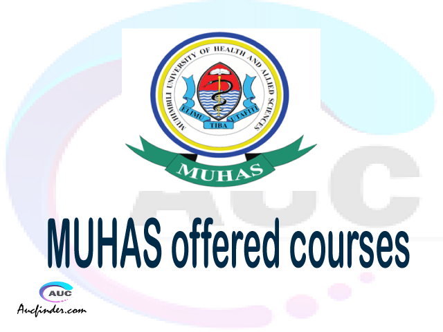 MUHAS courses 2021, Muhimbili University of Health and Allied Sciences offered courses, MUHAS courses and requirements, kozi za chuo kikuu cha Muhimbili University of Health and Allied Sciences, MUHAS diploma certificate Undergraduate degree and postgraduate courses