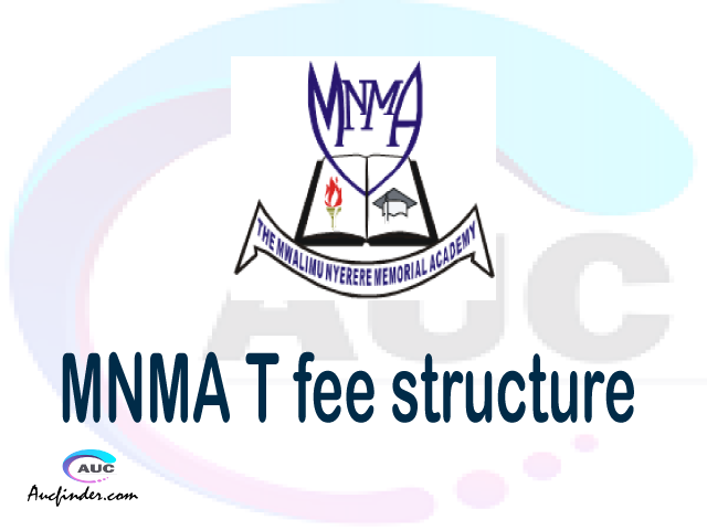 MNMA fee structure 2021, Mwalimu Nyerere Memorial Academy fees, Mwalimu Nyerere Memorial Academy fee structure, Mwalimu Nyerere Memorial Academy tuition fees, Mwalimu Nyerere Memorial Academy (MNMA) fee structure