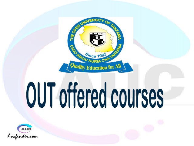 OUT courses 2021, Open University of Tanzania offered courses, OUT courses and requirements, kozi za chuo kikuu cha Open University of Tanzania, OUT diploma certificate Undergraduate degree and postgraduate courses