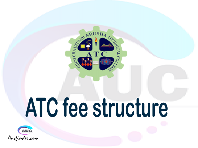 ATC fee structure 2021, Arusha Technical College fees, Arusha Technical College fee structure, Arusha Technical College tuition fees, Arusha Technical College (ATC) fee structure