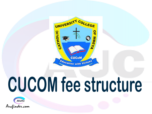 CUCOM fee structure 2021, Catholic University College of Mbeya fees, Catholic University College of Mbeya fee structure, Catholic University College of Mbeya tuition fees, Catholic University College of Mbeya (CUCOM) fee structure