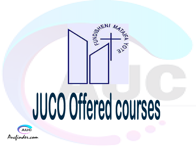 JUCO courses 2021, Jordan University College College courses, JUCO courses and requirements, kozi za chuo kikuu cha Jordan University College College, JUCO diploma certificate Undergraduate degree and postgraduate courses