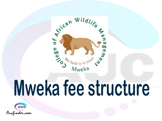 CAWM MWEKA fee structure 2021, College of African Wildlife Management Mweka fees, College of African Wildlife Management Mweka fee structure, College of African Wildlife Management Mweka tuition fees, College of African Wildlife Management Mweka (CAWM MWEKA) fee structure