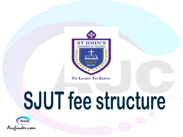 SJUT fee structure 2021, St. John's University of Tanzania fees, St. John's University of Tanzania fee structure, St. John's University of Tanzania tuition fees, St. John's University of Tanzania (SJUT) fee structure