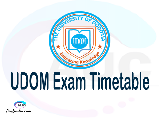 UDOM Examination Time Table-, UDOM UE timetable, UE timetable UDOM, UDOM supplementary timetable, UDOM UE timetable second semester, UDOM supplementary timetable