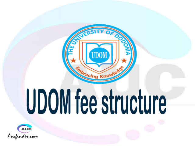 UDOM fee structure 2021, University of Dodoma fees, University of Dodoma fee structure,University of Dodoma tuition fees, University of Dodoma (UDOM) fee structure