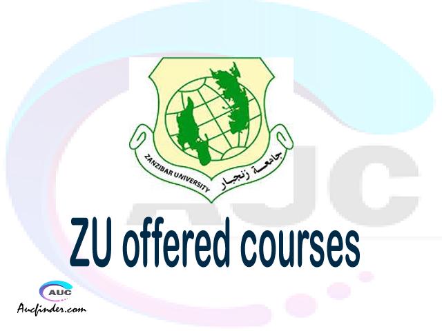 ZU courses 2021, Zanzibar University offered courses, ZU courses and requirements, kozi za chuo kikuu cha Zanzibar University, ZU diploma certificate Undergraduate degree and postgraduate courses