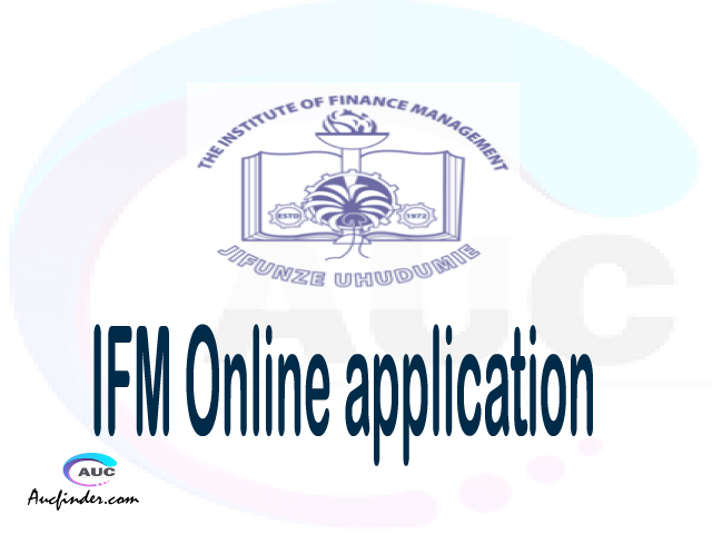 IFM online application, Institute of Finance Management IFM online application, IFM Online application 2021/2022, how to apply at IFM, Institute of Finance Management IFM admission