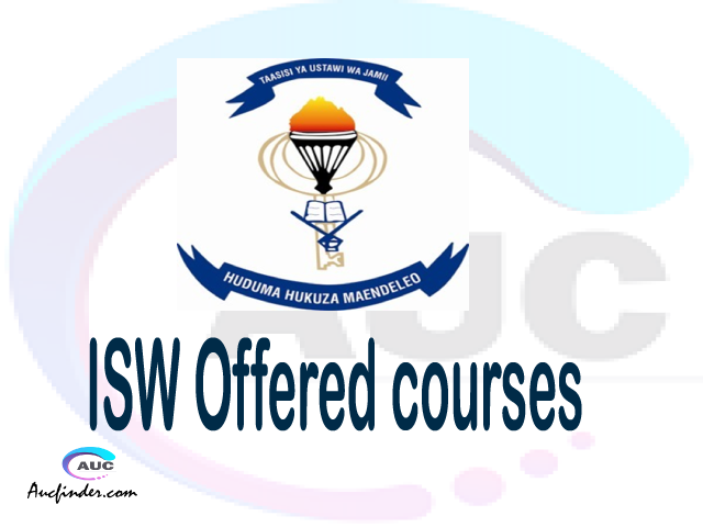 ISW courses 2021, Institute of Social Work College courses, ISW courses and requirements, kozi za chuo kikuu cha Institute of Social Work College, ISW diploma certificate Undergraduate degree and postgraduate courses