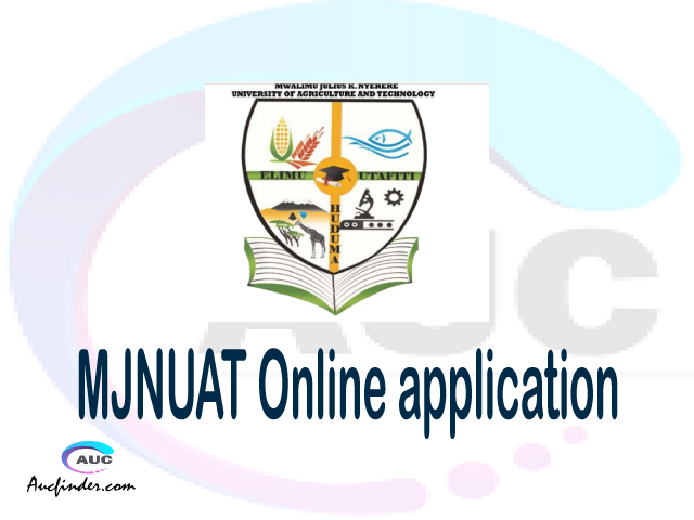MJNUAT online application, Mwalimu Julius K. Nyerere University of Agriculture and Technology MJNUAT online application, MJNUAT Online application 2021/2022, MJNUAT application 2021/2022, Mwalimu Julius K. Nyerere University of Agriculture and Technology MJNUAT admission