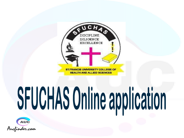 SFUCHAS online application, St. Francis University College of Health and Allied Sciences SFUCHAS online application, SFUCHAS Online application 2021/2022, SFUCHAS application 2021/2022, St. Francis University College of Health and Allied Sciences SFUCHAS admission