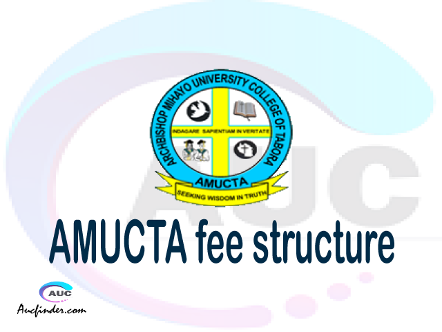 AMUCTA fee structure 2021, Archbishop Mihayo University College of Tabora fees, Archbishop Mihayo University College of Tabora fee structure, Archbishop Mihayo University College of Tabora tuition fees, Archbishop Mihayo University College of Tabora (AMUCTA) fee structure