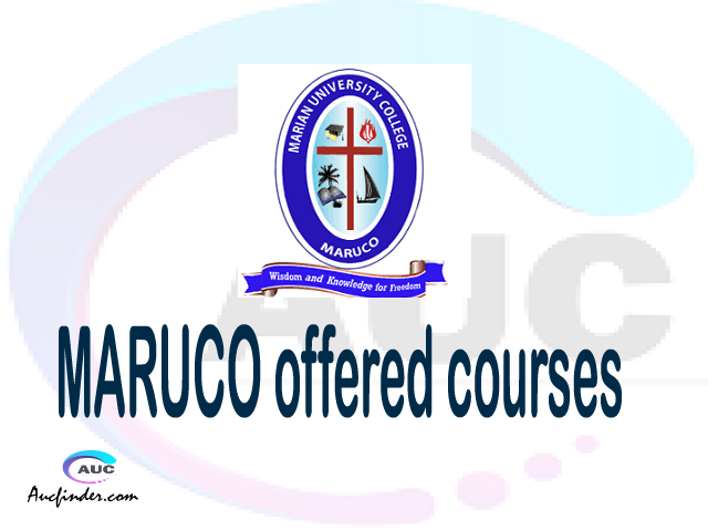 MARUCO courses 2021, Marian University College offered courses, MARUCO courses and requirements, kozi za chuo kikuu cha Marian University College, MARUCO diploma certificate Undergraduate degree and postgraduate courses
