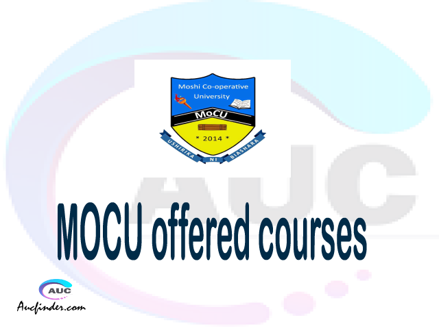 MOCU courses 2021, Moshi Cooperative University offered courses, MOCU courses and requirements, kozi za chuo kikuu cha Moshi Cooperative University, MOCU diploma certificate Undergraduate degree and postgraduate courses