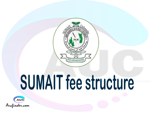 SUMAIT fee structure 2021, AbdulRahman Al-Sumait University fees, AbdulRahman Al-Sumait University fee structure, AbdulRahman Al-Sumait University tuition fees, AbdulRahman Al-Sumait University (SUMAIT) fee structure