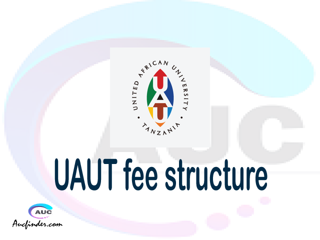 UAUT fee structure 2021, United African University of Tanzania fees, United African University of Tanzania fee structure, United African University of Tanzania tuition fees, United African University of Tanzania (UAUT) fee structure