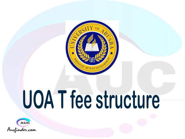 UOA fee structure 2021, University of Arusha fees, University of Arusha fee structure, University of Arusha tuition fees, University of Arusha (UOA) fee structure