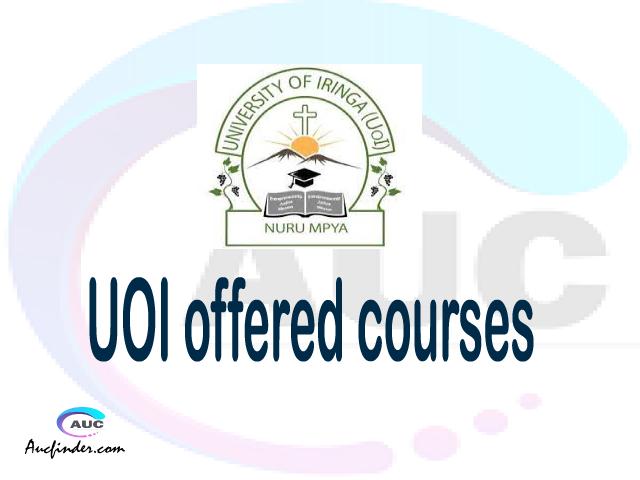 UOI courses 2021, University of Iringa offered courses, UOI courses and requirements, kozi za chuo kikuu cha University of Iringa, UOI diploma certificate Undergraduate degree and postgraduate courses