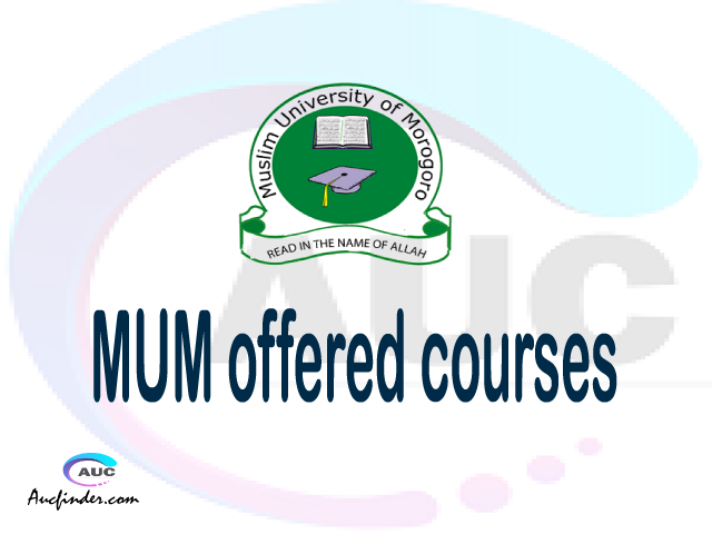 MUM courses 2021, Muslim University of Morogoro offered courses, MUM courses and requirements, kozi za chuo kikuu cha Muslim University of Morogoro, MUM diploma certificate Undergraduate degree and postgraduate courses