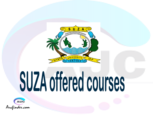 SUZA courses 2021, State University of Zanzibar offered courses, SUZA courses and requirements, kozi za chuo kikuu cha State University of Zanzibar, SUZA diploma certificate Undergraduate degree and postgraduate courses