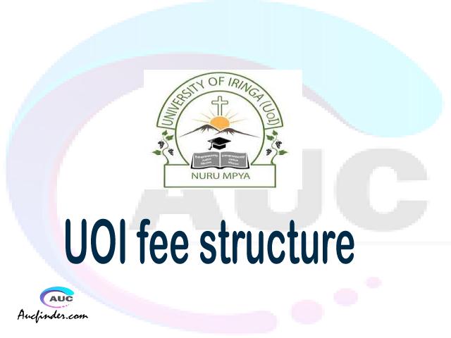 UOI fee structure 2021, University of Iringa fees, University of Iringa fee structure, University of Iringa tuition fees, University of Iringa (UOI) fee structure