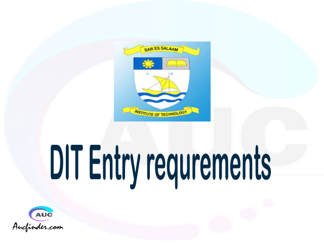 DIT Admission Entry requirements DIT Entry requirements Dar es Salaam Institute of Technology Admission Entry requirements, Dar es Salaam Institute of Technology Entry requirements sifa za kujiunga na chuo cha Dar es Salaam Institute of Technology