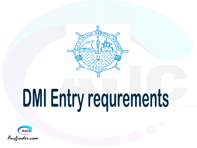 DMI Admission Entry requirements DMI Entry requirements Dar Es Salaam Maritime Institute Admission Entry requirements, Dar Es Salaam Maritime Institute Entry requirements sifa za kujiunga na chuo cha Dar Es Salaam Maritime Institute
