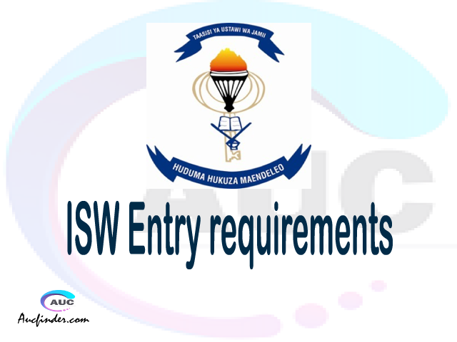 ISW Admission Entry requirements ISW Entry requirements Institute of Social Work Admission Entry requirements, Institute of Social Work Entry requirements sifa za kujiunga na chuo cha Institute of Social Work