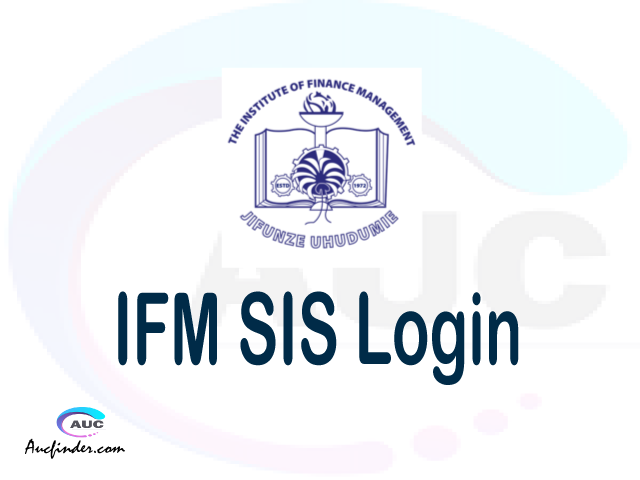 SIS, Institute of Finance Management Student Information System, IFM login account My account, IFM login account, IFM login, SIS IFM login, IFM login to My account Login