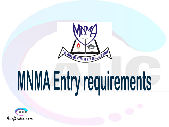 MNMA Admission Entry requirements MNMA Entry requirements Mwalimu Nyerere Memorial Academy Admission Entry requirements, Mwalimu Nyerere Memorial Academy Entry requirements sifa za kujiunga na chuo cha Mwalimu Nyerere Memorial Academy