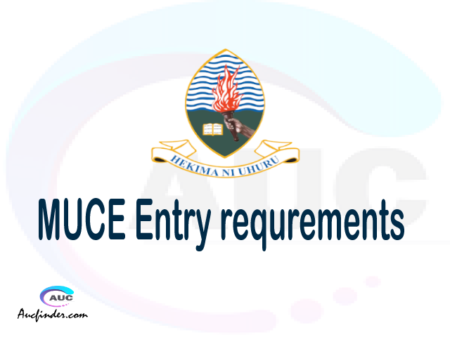 MUCE Admission Entry requirements MUCE Entry requirements Mkwawa University College of Education Admission Entry requirements, Mkwawa University College of Education Entry requirements sifa za kujiunga na chuo cha Mkwawa University College of Education