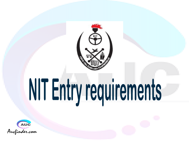 NIT Admission Entry requirements NIT Entry requirements National Institute of Transport Admission Entry requirements, National Institute of Transport Entry requirements sifa za kujiunga na chuo cha National Institute of Transport