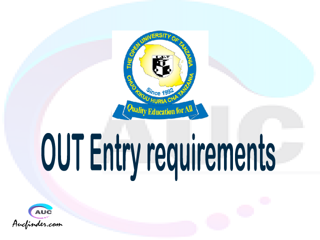 OUT Admission Entry requirements OUT Entry requirements Open University of Tanzania Admission Entry requirements, Open University of Tanzania Entry requirements sifa za kujiunga na chuo cha Open University of Tanzania