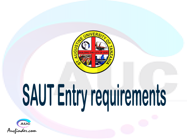 SAUT Admission Entry requirements SAUT Entry requirements St. Augustine University of Tanzania Admission Entry requirements, St. Augustine University of Tanzania Entry requirements sifa za kujiunga na chuo cha St. Augustine University of Tanzania