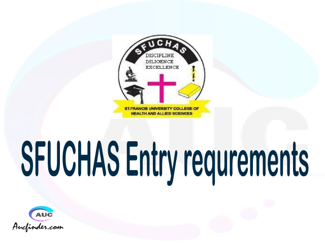 SFUCHAS Admission Entry requirements SFUCHAS Entry requirements St. Francis University College of Health and Allied Sciences Admission Entry requirements, St. Francis University College of Health and Allied Sciences Entry requirements sifa za kujiunga na chuo cha St. Francis University College of Health and Allied Sciences