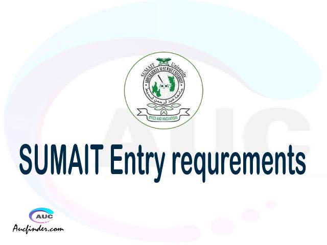 SUMAIT Admission Entry requirements SUMAIT Entry requirements AbdulRahman Al-Sumait University Admission Entry requirements, AbdulRahman Al-Sumait University Entry requirements sifa za kujiunga na chuo cha AbdulRahman Al-Sumait University