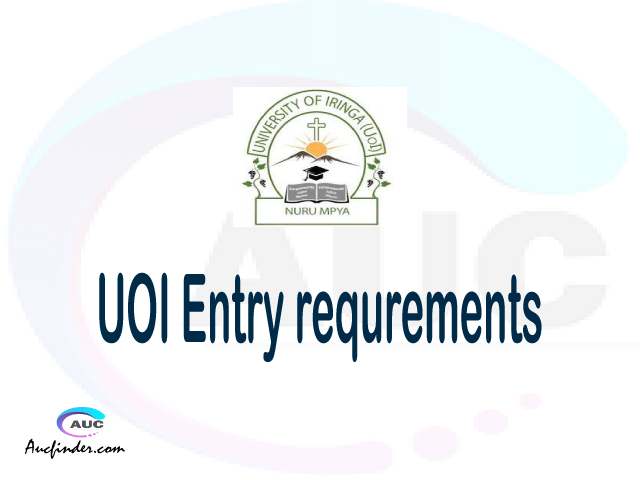 UOI Admission Entry requirements UOI Entry requirements University of Iringa Admission Entry requirements, University of Iringa Entry requirements sifa za kujiunga na chuo cha University of Iringa